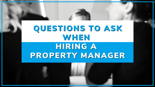 What Questions Should I Ask When Hiring a Property Manager - Article Banner