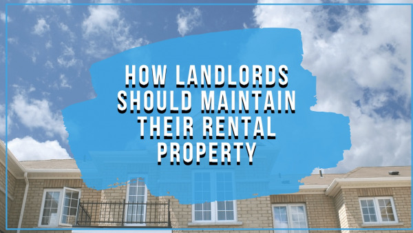 How Landlords Should Maintain Their Rental Property