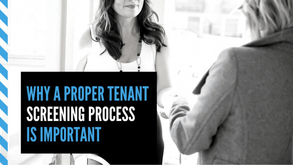 Why a Proper Tenant Screening Process Is Important