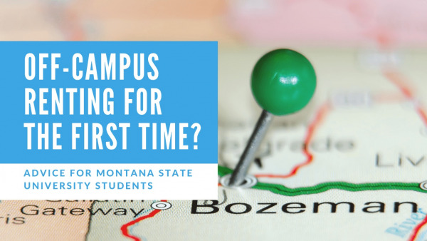 Off-Campus Renting for the First Time? Advice for Montana State University Students