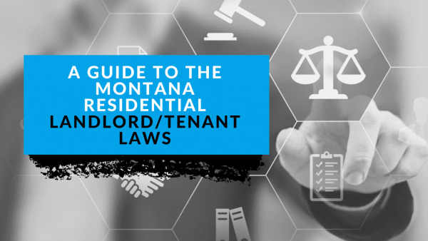 A Guide to the Montana Residential Landlord/Tenant Laws